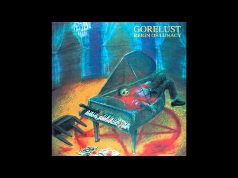 Gorelust - Reign Of Lunacy (Full Album)
