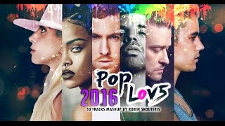 PopLove 5 | ♫ MASHUP OF 2016 | By Robin Skouteris  (50 songs)