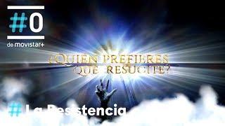 LA RESISTENCIA - ¿Quién prefieres que resucite? | #LaResistencia 31.10.2018