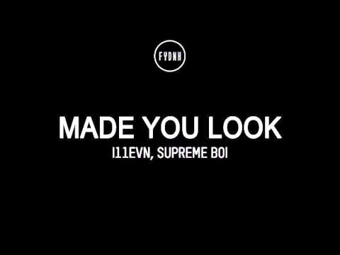 i11evn & Supreme Boi - Made You Look