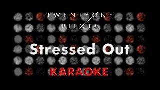Twenty One Pilots - Stressed Out (Karaoke)