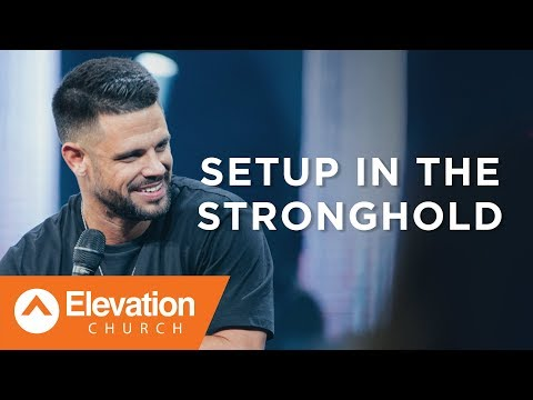 Setup In The Stronghold  Bars & Battles  Pastor Steven Furtick