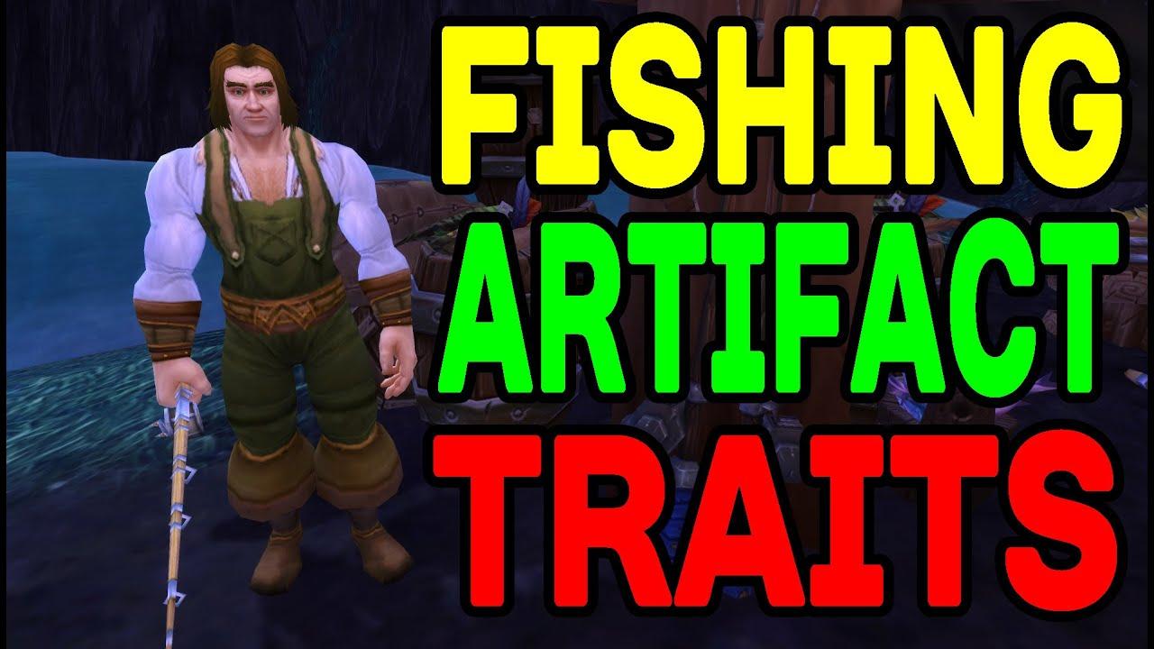 World Of Warcraft Legion Fishing Artifact Traits Youtube