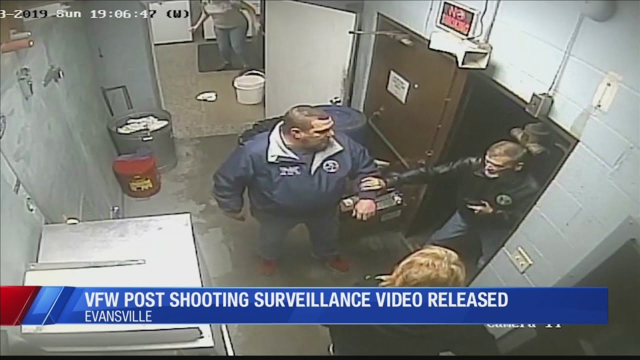 Surveillance Video Of Vfw Post Shooting In Evansville Released Youtube