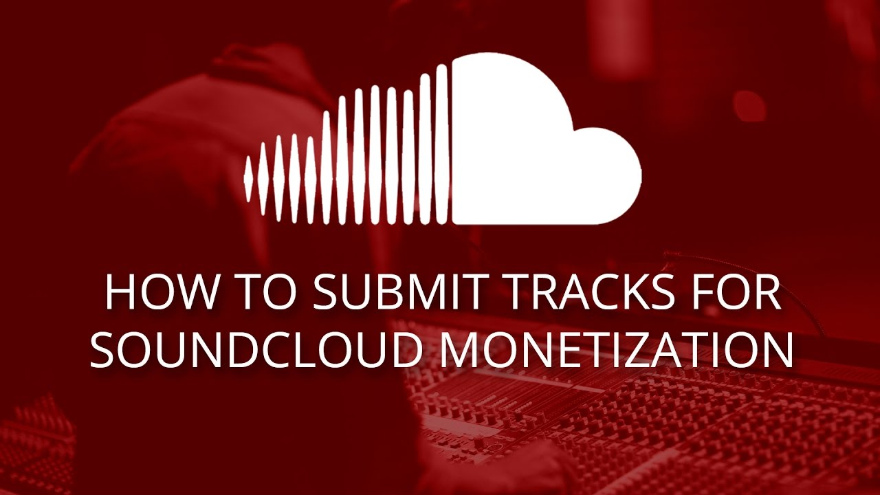 How To Submit Tracks for SoundCloud Monetization – Search your question