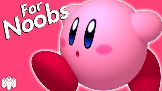 KIRBY ... For Noobs