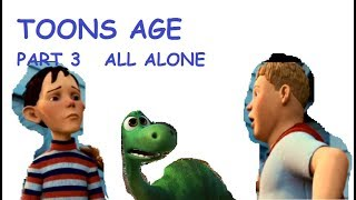 Toons age part 3 all alone