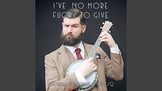 i-ve-no-more-fucks-to-give