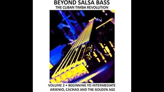 Beyond Salsa Bass, Vol. 2 Arsenio, Cachao & The Golden Age (learn salsa bass)