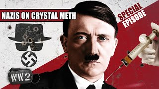 High Hitler! - Nazis on Crystal Meth Part 1 - WW2 SPECIAL