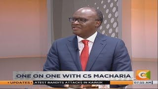 DAY BREAK | One on One with CS Macharia