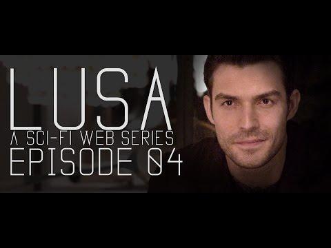 Lusa  A SciFi Series  Episode 104