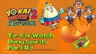 Yo kai watch bony spirits pt 3 (reyblast14)
