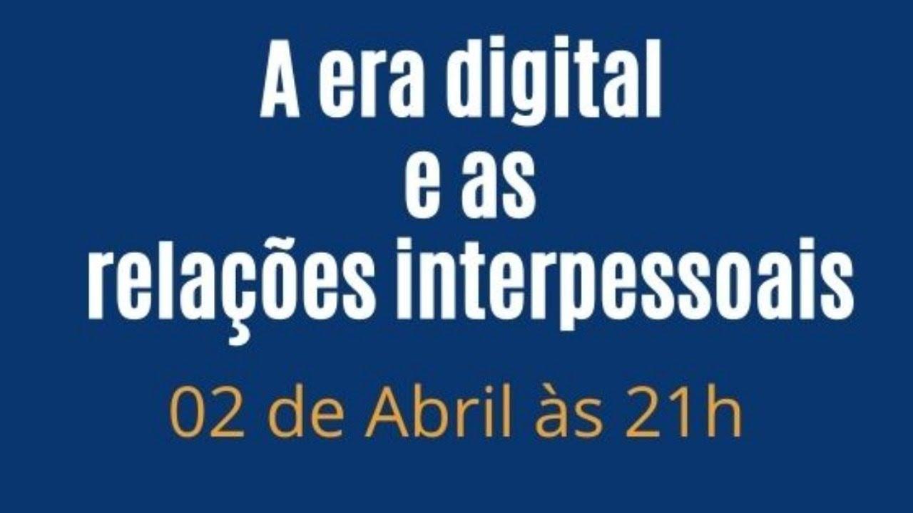 Emissão 30 - A era digital e as relações interpessoais