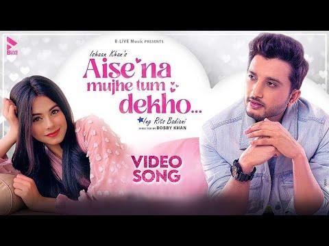 Aise Na Mujhe Tum Dekho | Official Video Song | Ishaan Khan | Rits Badiani | Blive Music