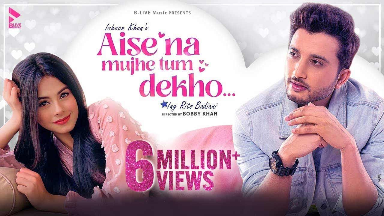 Aise Na Mujhe Tum Dekho Ishaan Khan Mp3 Hindi Song 2020 Free Download
