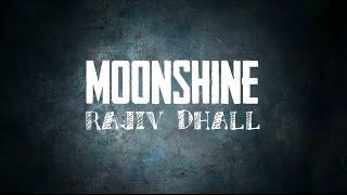 Moonshine - Rajiv Dhall [Lyric Video]