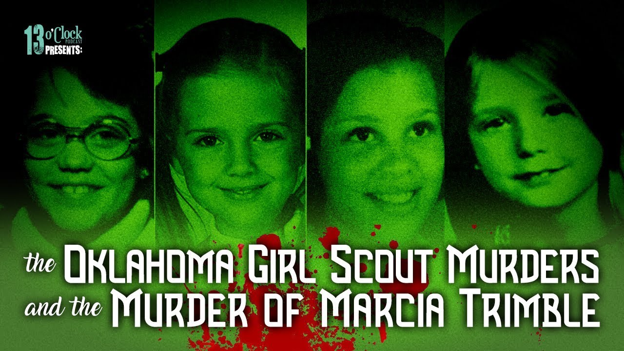 Episode 147 - The Oklahoma Girl Scout Murders & the Murder of Marcia Trimble