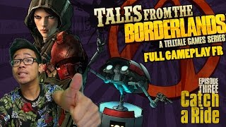 TALES FROM THE BORDERLANDS - Episode 3: Catch a Ride - FR