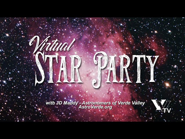 Virtual - Star Party - Astronomers of Verde Valley