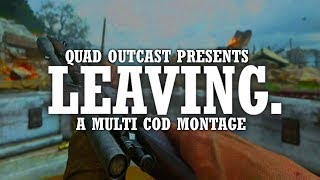 LEAVING - A Multi Cod Montage