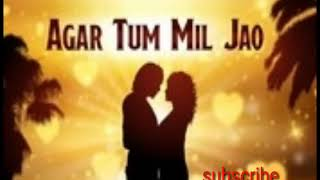 Agar Tum Mil jao mp3 song