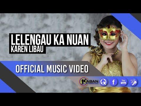 Karen Libau | Lelengau Ka Nuan (Official Music Video)