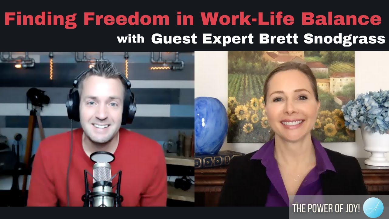 Finding Freedom in Work Life Balance with Guest Expert Brett Snodgrass