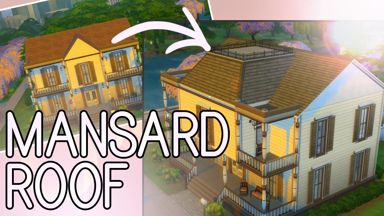 Sims 4 Mansard Roof Tutorial ☆ Youtube