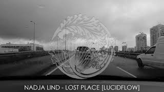 Nadja Lind - Lost Place [Lucidflow]