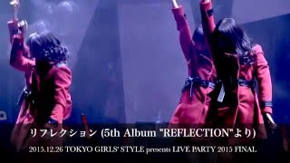 2015.12.26 TOKYO GIRLS' STYLE presents LIVE PARTY 2015 FINALより、...