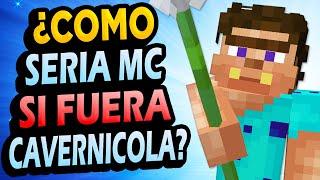 ¿Qué Pasaría Si Minecraft Fuera Cavernicola?