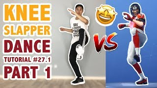 How To Do The Knee Slapper In Real Life Part 1 (Fortnite Dance Tutorial #27.1) | Learn How To Dance