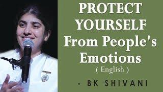 حماية نفسك من مشاعر الناس: BK شيفانى في سكرامنتو (باللغة الإنجليزية)