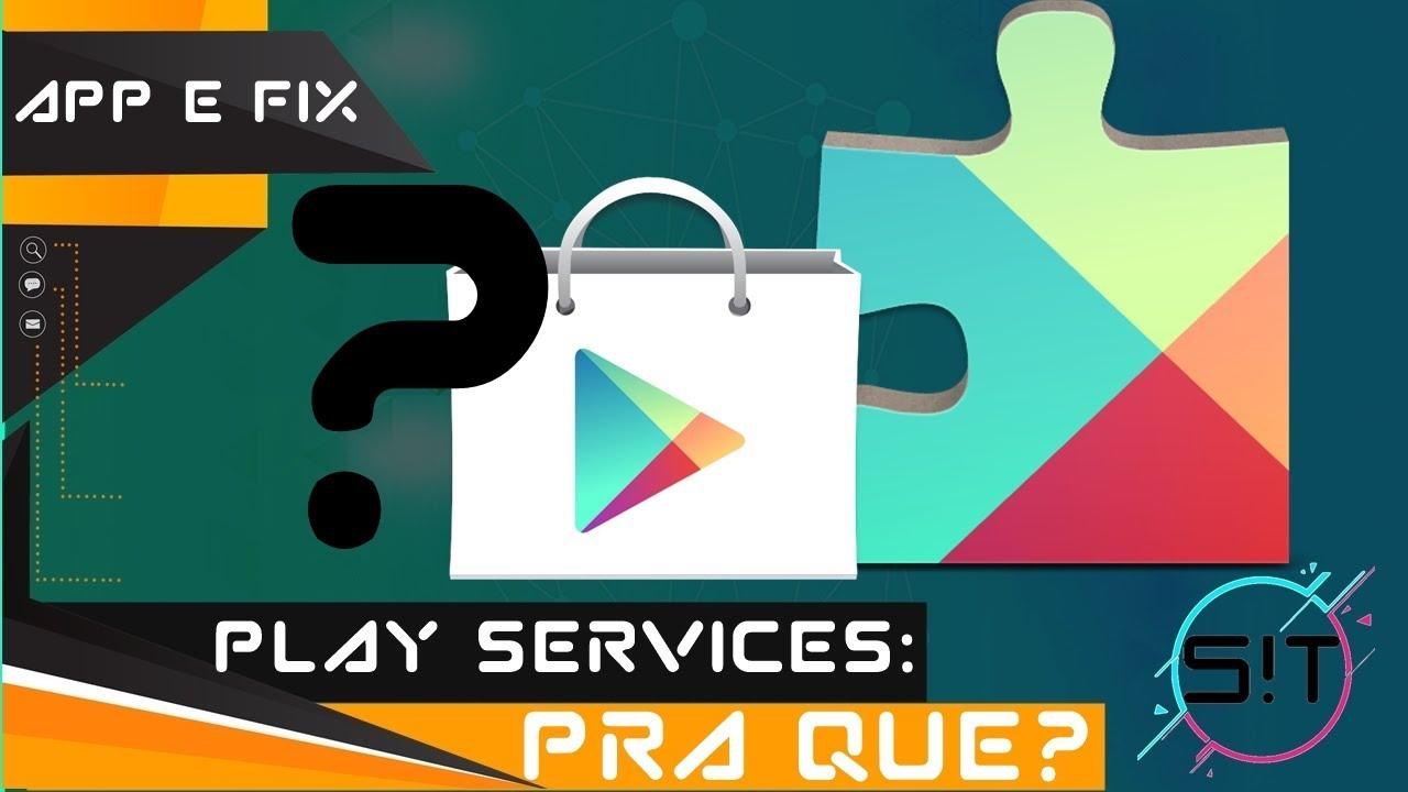 Para Que Serve O Google Play Services Youtube