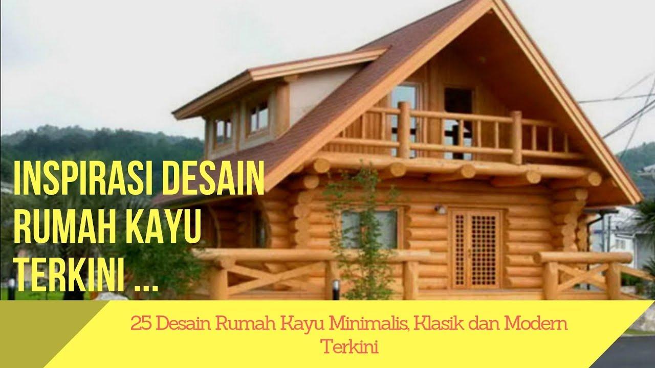 25 Desain Rumah Kayu Minimalis, Klasik dan Modern Terkini ...