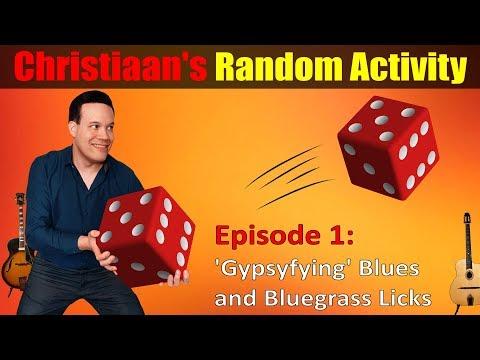 Christiaan's Random Activity Episode 1: 'Gypsyfying' Blues and Bluegrass licks