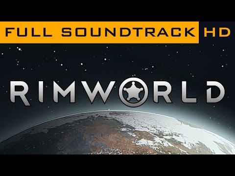 RimWorld OST ◆ Full Soundtrack ◆ HD Music