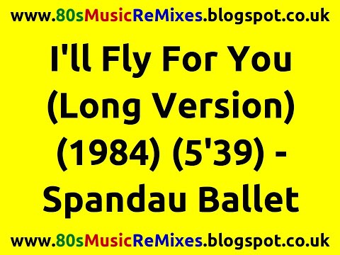 I'll Fly For You (Long Version) - Spandau Ballet | 80s Dance Music | 80s Pop Music Hits | 80s Pop