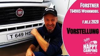 Vorstellung Wohnmobil Forster 649 HS teilintegriert | f re e 2020 MUC | Happy Camping