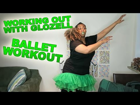 Working Out With GloZell - Ballet Workout
