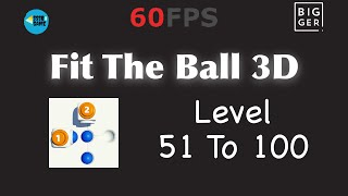 Fit The Ball 3D: Level 51 To 100 , iOS Walkthrough