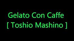 Gelato Con Caffe - Toshio Mashino