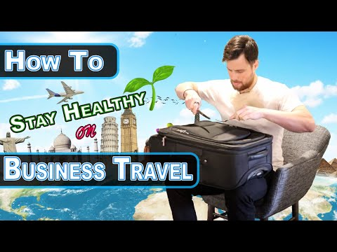 How to STAY HEALTHY on Business Travel 4 Quick Tips