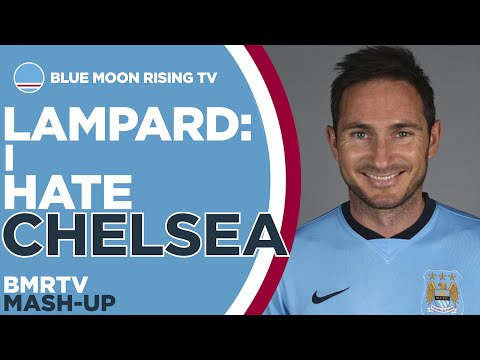 Lampard: I HATE CHELSEA! | Manchester City