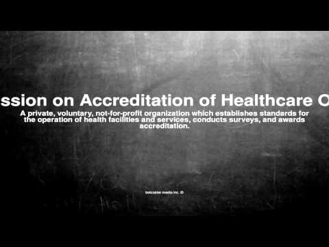 Medical vocabulary: What does Joint Commission on Accreditation of Healthcare Organizations mean