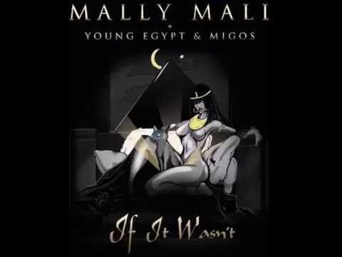 Mally Mall ~ If It Wasn't  Ft  Young Egypt & Migos (Official Video)
