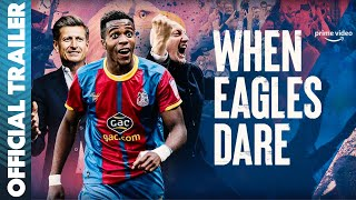 When Eagles Dare Crystal Palace
