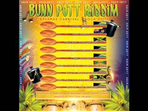 Bunn Pott Riddim 2017 - Various Artist (Bahamas Carnival 2017) Official Mix