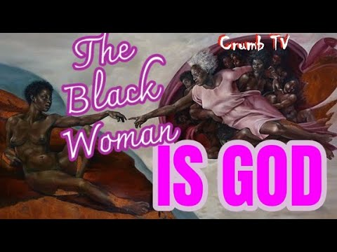 The Black Woman Is God: FULL POWER POINT PRESENTATION